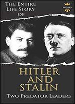 Adolf Hitler And Joseph Stalin: Two Predator Leaders During The World War Ii
