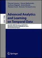 Advanced Analytics And Learning On Temporal Data: 4th Ecml Pkdd Workshop, Aaltd 2019, Wrzburg, Germany, September 20, 2019, Revised Selected Papers