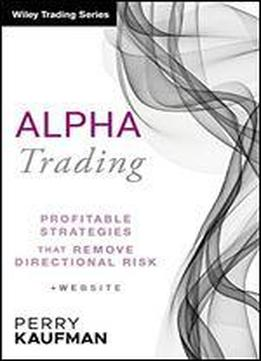 Alpha Trading: Profitable Strategies That Remove Directional Risk | Wiley