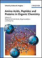 Amino Acids, Peptides And Proteins In Organic Chemistry, Modified Amino Acids, Organocatalysis And Enzymes