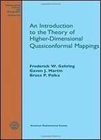 An Introduction To The Theory Of Higher-Dimensional Quasiconformal Mappings