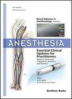 Anesthesia: Essential Clinical Updates For Practitioners