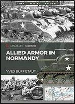 Armor In Normandy: Allied And German Forces 1944