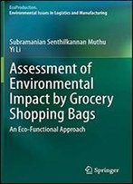 Assessment Of Environmental Impact By Grocery Shopping Bags: An Eco-Functional Approach (Ecoproduction)