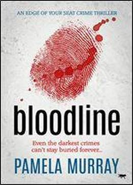 Bloodline: An Edge Of Your Seat Crime Thriller (the Manchester Murders Book 2)