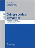 Chinese Lexical Semantics: 20th Workshop, Clsw 2019, Beijing, China, June 28-30, 2019, Revised Selected Papers (Lecture Notes In Computer Science)