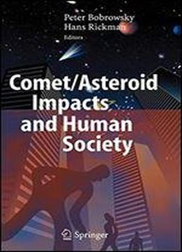 Comet/asteroid Impacts And Human Society: An Interdisciplinary Approach