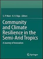 Community And Climate Resilience In The Semi-Arid Tropics: A Journey Of Innovation