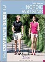 Complete Guide To Nordic Walking