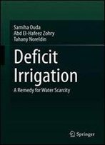 Deficit Irrigation: A Remedy For Water Scarcity