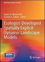 Ecologist-Developed Spatially-Explicit Dynamic Landscape Models (Modeling Dynamic Systems)