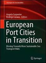 European Port Cities In Transition: Moving Towards More Sustainable Sea Transport Hubs (Strategies For Sustainability)