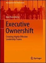 Executive Ownershift: Creating Highly Effective Leadership Teams