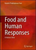 Food And Human Responses: A Holistic View