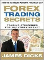 Forex Trading Secrets: Trading Strategies For The Forex Market
