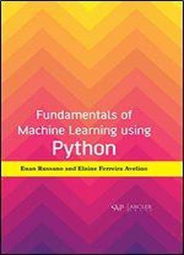 Fundamentals Of Machine Learning Using Python