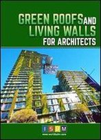 Green Roofs And Living Walls For Architects
