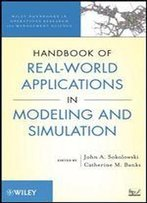 Handbook Of Real-World Applications In Modeling And Simulation