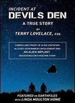 Incident At Devils Den: A True Story, By Terry Lovelace, Esq