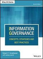 Information Governance: Concepts, Strategies And Best Practices