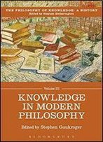 Knowledge In Modern Philosophy