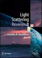 Light Scattering Reviews 8: Radiative Transfer And Light Scattering (Springer Praxis Books)