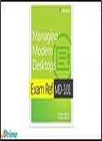 Microsoft Press Exam Md-101 Managing Modern Desktops