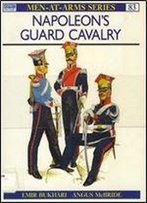 Napoleon's Guard Cavalry (Men-At-Arms Series 83)