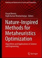 Nature-Inspired Methods For Metaheuristics Optimization: Algorithms And Applications In Science And Engineering