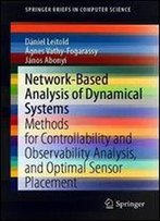 Network-Based Analysis Of Dynamical Systems: Methods For Controllability And Observability Analysis, And Optimal Sensor Placement (Springerbriefs In Computer Science)