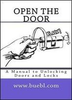 Open The Door: A Manual To Unlocking Doors And Locks