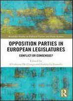 Opposition Parties In European Legislatures: Conflict Or Consensus?
