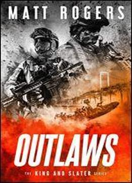 Outlaws: A King & Slater Thriller (the King & Slater Series Book 4)