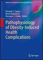 Pathophysiology Of Obesity-induced Health Complications (advances In Biochemistry In Health And Disease)