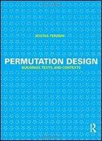Permutation Design: Buildings, Texts, And Contexts