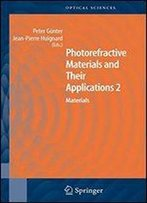 Photorefractive Materials And Their Applications 2: Materials