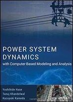 Power System Dynamics With Computer-Based Modeling And Analysis