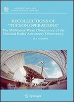 Recollections Of 'Tucson Operations': The Millimeter-Wave Observatory Of The National Radio Astronomy Observatory