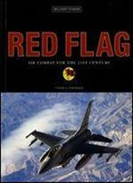 Red Flag: Air Combat For The 21st Century (Military Power)