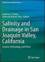 Salinity And Drainage In San Joaquin Valley, California: Science, Technology, And Policy (Global Issues In Water Policy)