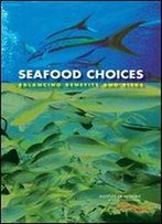 Seafood Choices: Balancing Benefits And Risks