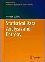 Statistical Data Analysis And Entropy (Behaviormetrics: Quantitative Approaches To Human Behavior)
