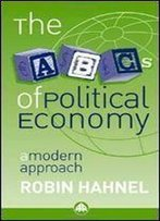 The Abcs Of Political Economy: A Modern Approach (Pluto Press)
