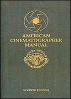 The American Cinematographer Manual