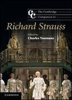 The Cambridge Companion To Richard Strauss (Cambridge Companions To Music)