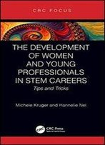 The Development Of Women And Young Professionals In Stem Careers: Tips And Tricks