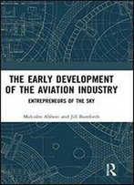 The Early Development Of The Aviation Industry: Entrepreneurs Of The Sky