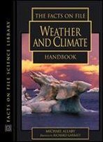 The Facts On File Weather And Climate Handbook (Facts On File Science Handbooks)