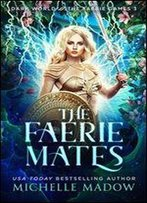 The Faerie Mates (Dark World: The Faerie Games Book 3)