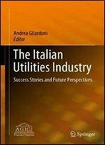 The Italian Utilities Industry: Success Stories And Future Perspectives